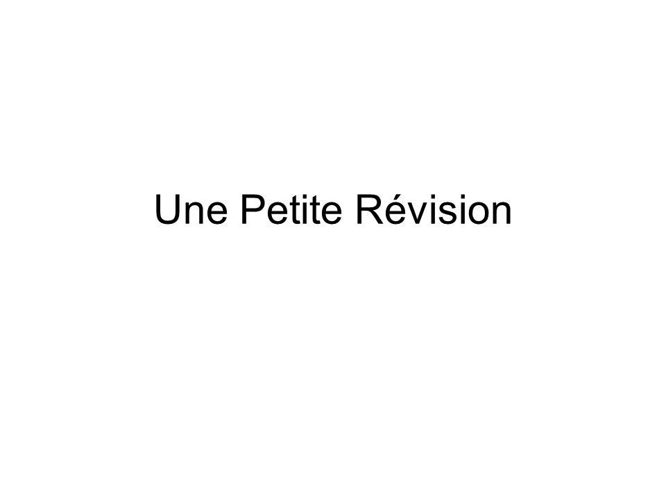 Une Petite Révision
