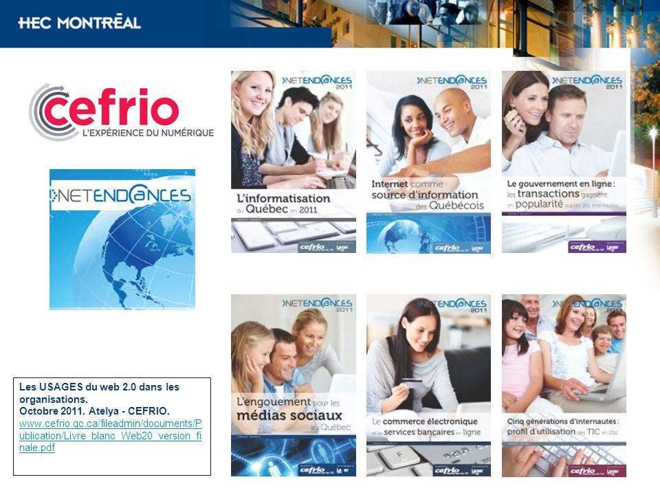Les USAGES du web 2.0 dans les organisations. Octobre 2011. Atelya - CEFRIO. www.cefrio.qc.ca/fileadmin/documents/P ublication/Livre_blanc_Web20_versi