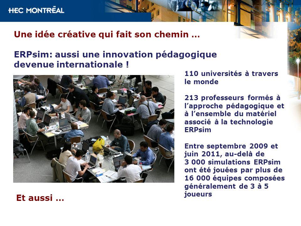Une idée créative qui fait son chemin … ERPsim: aussi une innovation pédagogique devenue internationale ! 110 universités à travers le monde 213 profe