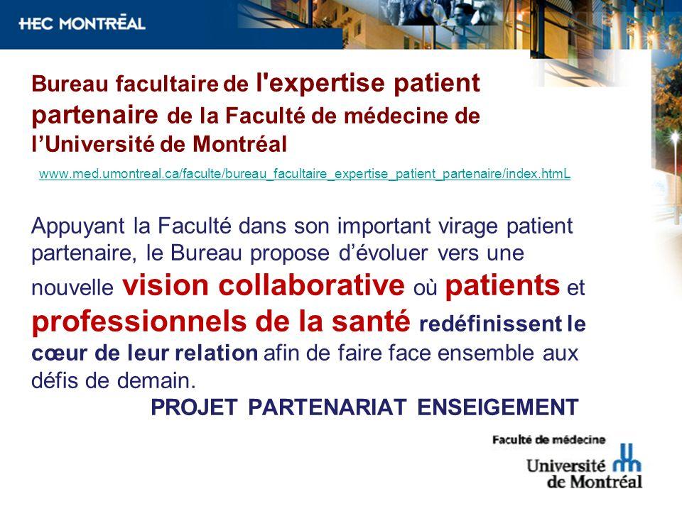 Bureau facultaire de l'expertise patient partenaire de la Faculté de médecine de lUniversité de Montréal www.med.umontreal.ca/faculte/bureau_facultair