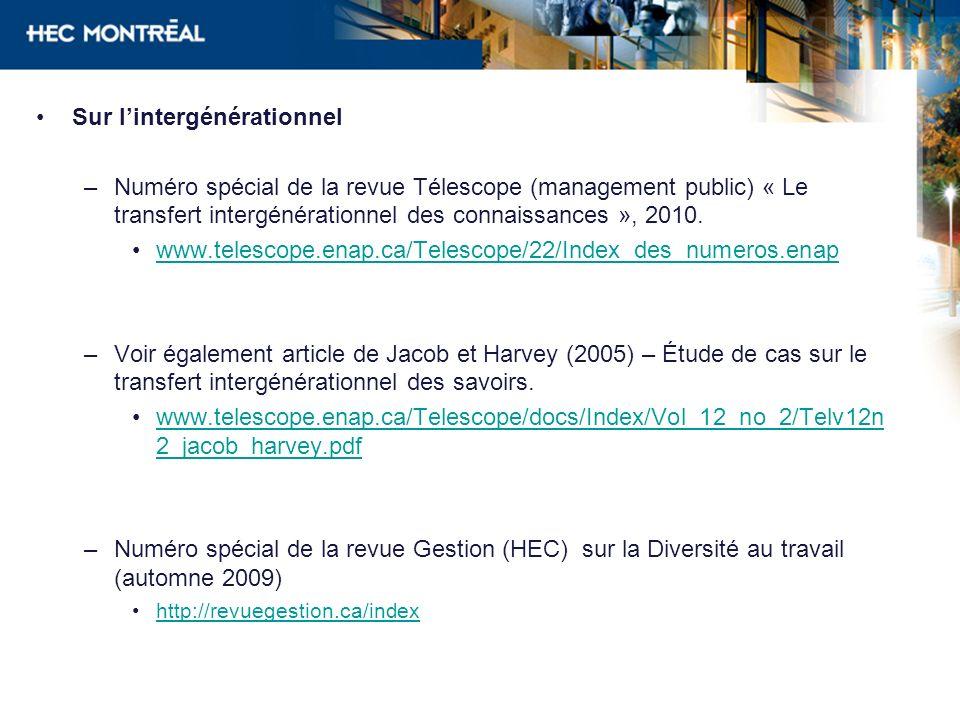 Sur lintergénérationnel –Numéro spécial de la revue Télescope (management public) « Le transfert intergénérationnel des connaissances », 2010. www.tel