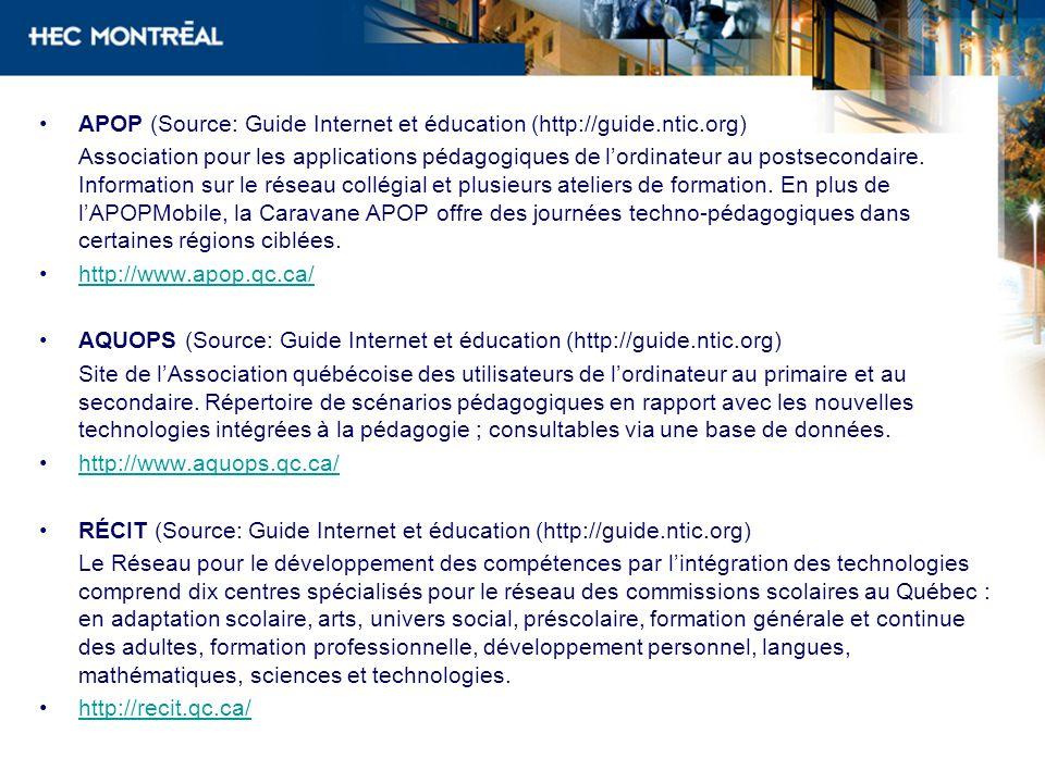 APOP (Source: Guide Internet et éducation (http://guide.ntic.org) Association pour les applications pédagogiques de lordinateur au postsecondaire. Inf