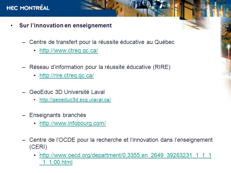 Sur linnovation en enseignement –Centre de transfert pour la réussite éducative au Québec http://www.ctreq.qc.ca/ –Réseau dinformation pour la réussit