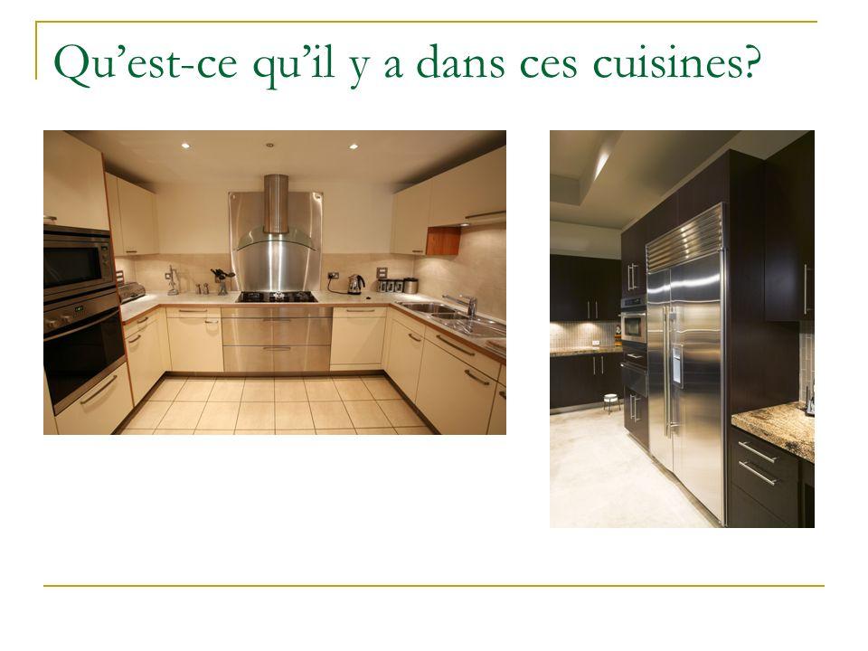 Quest-ce quil y a dans ces cuisines?