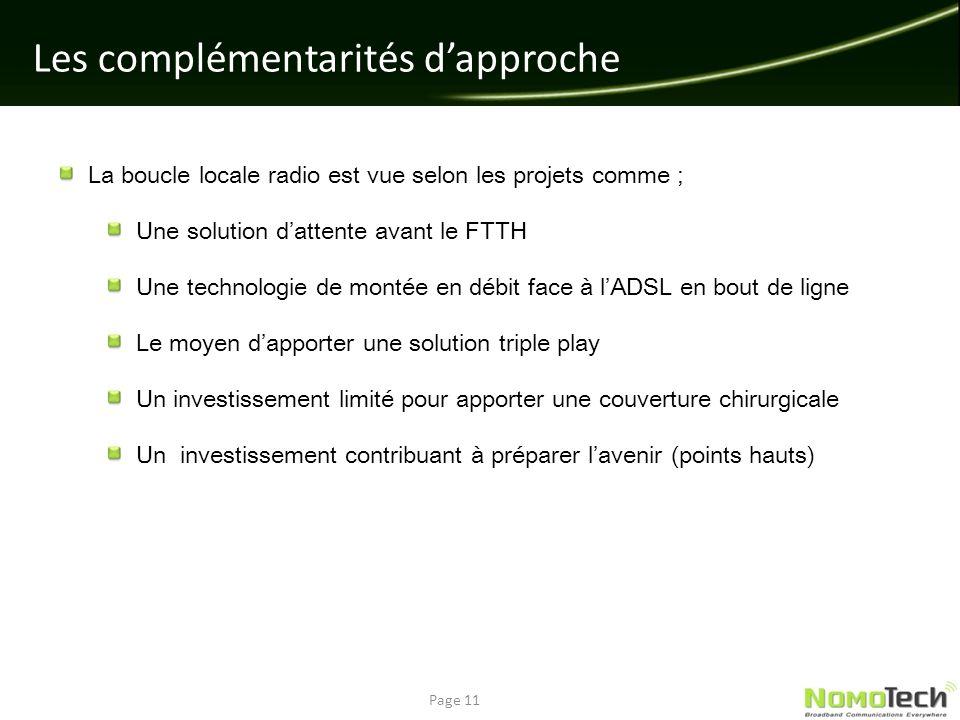La boucle locale radio est vue selon les projets comme ; Une solution dattente avant le FTTH Une technologie de montée en débit face à lADSL en bout d