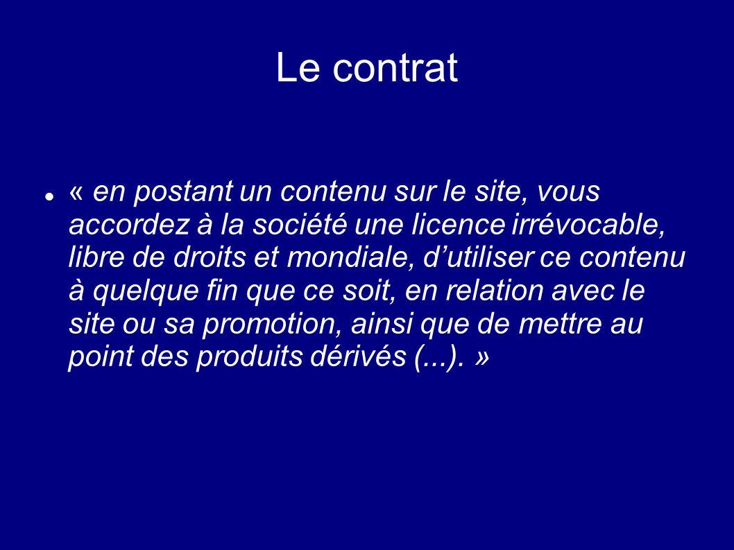 Le contrat « en postant un contenu sur le site, vous accordez à la société une licence irrévocable, libre de droits et mondiale, dutiliser ce contenu