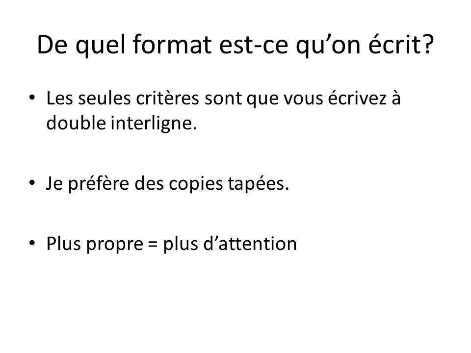 De quel format est-ce quon écrit. Les seules critères sont que vous écrivez à double interligne.
