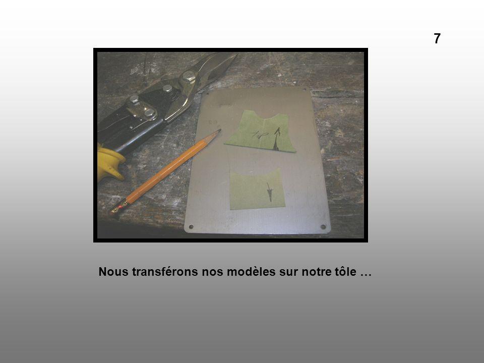Nous transférons nos modèles sur notre tôle … 7