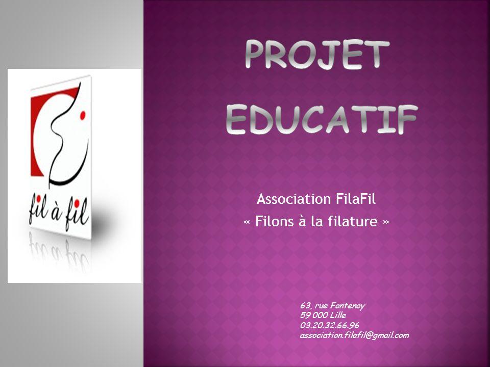 Association FilaFil « Filons à la filature » 63, rue Fontenoy 59 000 Lille 03.20.32.66.96 association.filafil@gmail.com