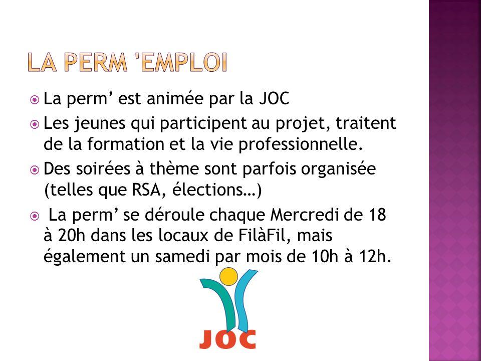 La perm est animée par la JOC Les jeunes qui participent au projet, traitent de la formation et la vie professionnelle. Des soirées à thème sont parfo
