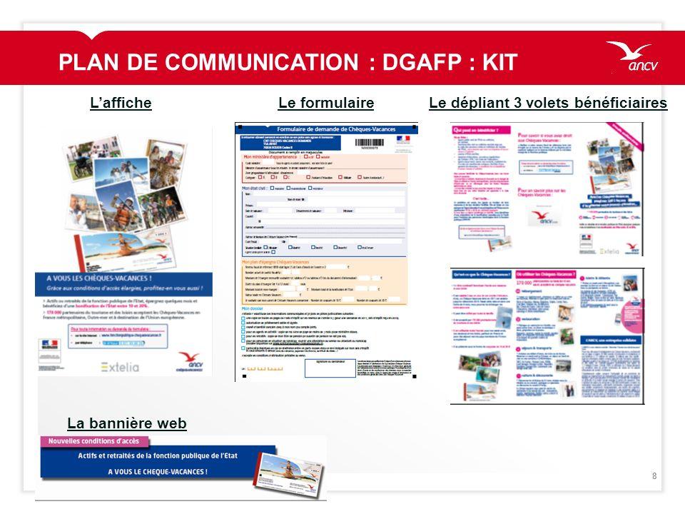 8 PLAN DE COMMUNICATION : DGAFP : KIT LafficheLe formulaireLe dépliant 3 volets bénéficiaires La bannière web