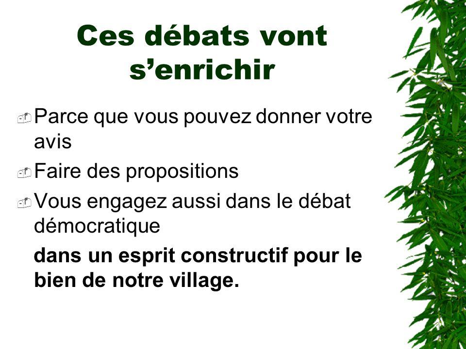 Ces débats vont senrichir Parce que vous pouvez donner votre avis Faire des propositions Vous engagez aussi dans le débat démocratique dans un esprit