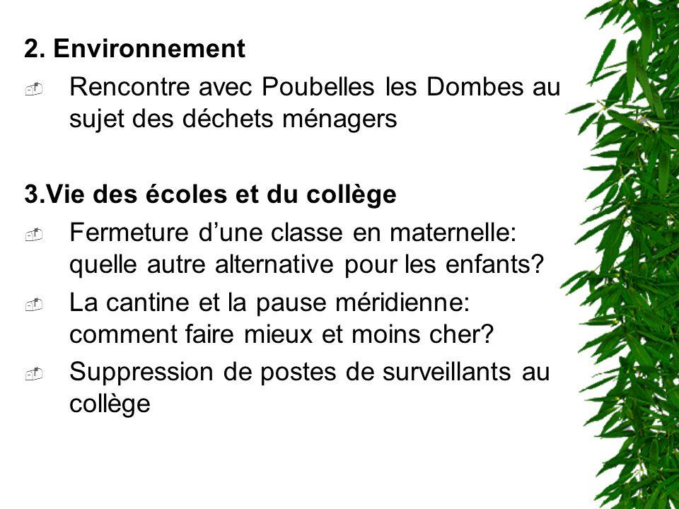2. Environnement Rencontre avec Poubelles les Dombes au sujet des déchets ménagers 3.Vie des écoles et du collège Fermeture dune classe en maternelle: