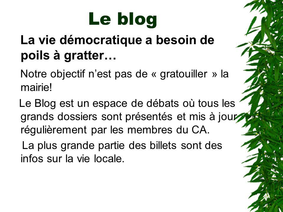 Le blog La vie démocratique a besoin de poils à gratter… Notre objectif nest pas de « gratouiller » la mairie! Le Blog est un espace de débats où tous