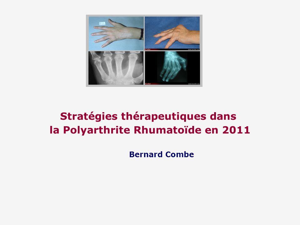 Stratégies thérapeutiques dans la Polyarthrite Rhumatoïde en 2011 Bernard Combe