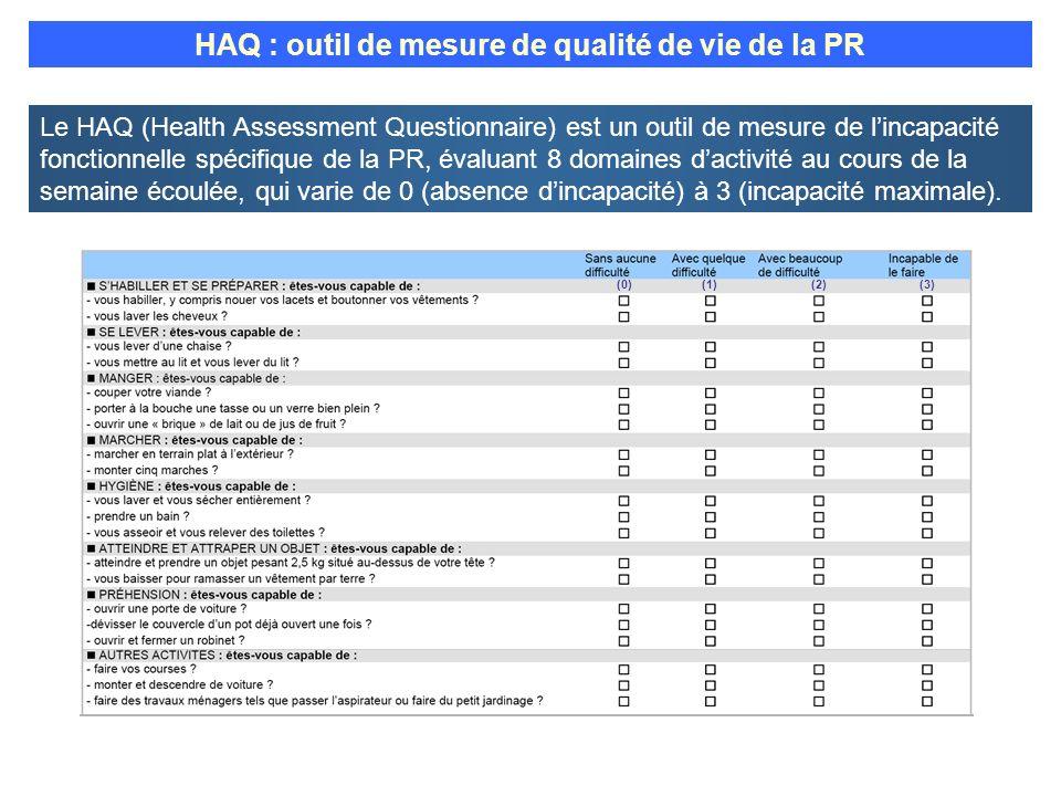 Le HAQ (Health Assessment Questionnaire) est un outil de mesure de lincapacité fonctionnelle spécifique de la PR, évaluant 8 domaines dactivité au cou