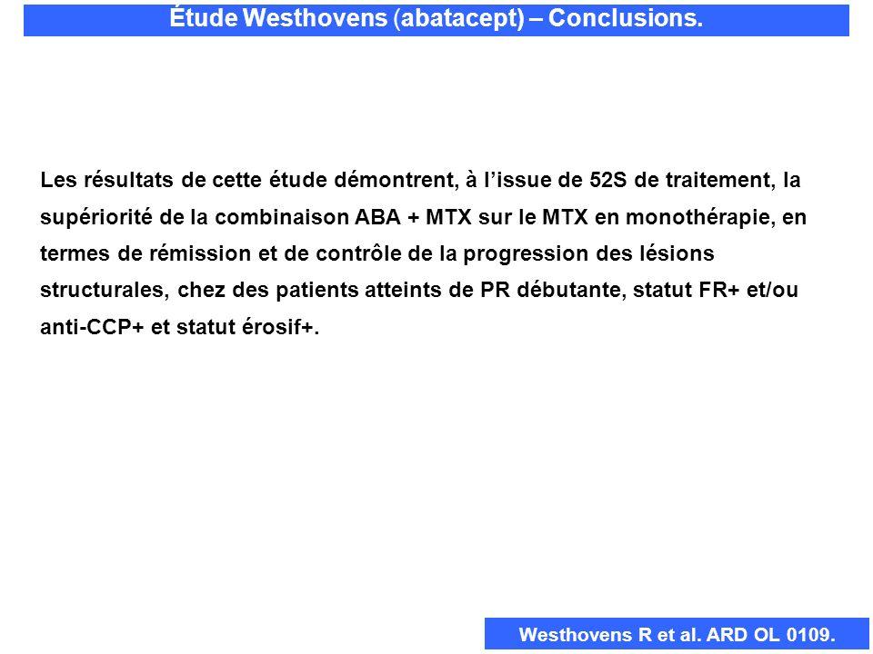 Les résultats de cette étude démontrent, à lissue de 52S de traitement, la supériorité de la combinaison ABA + MTX sur le MTX en monothérapie, en term
