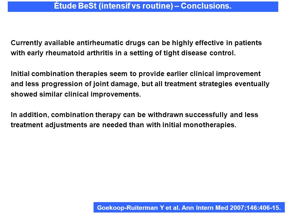 Étude BeSt (intensif vs routine) – Conclusions. Currently available antirheumatic drugs can be highly effective in patients with early rheumatoid arth