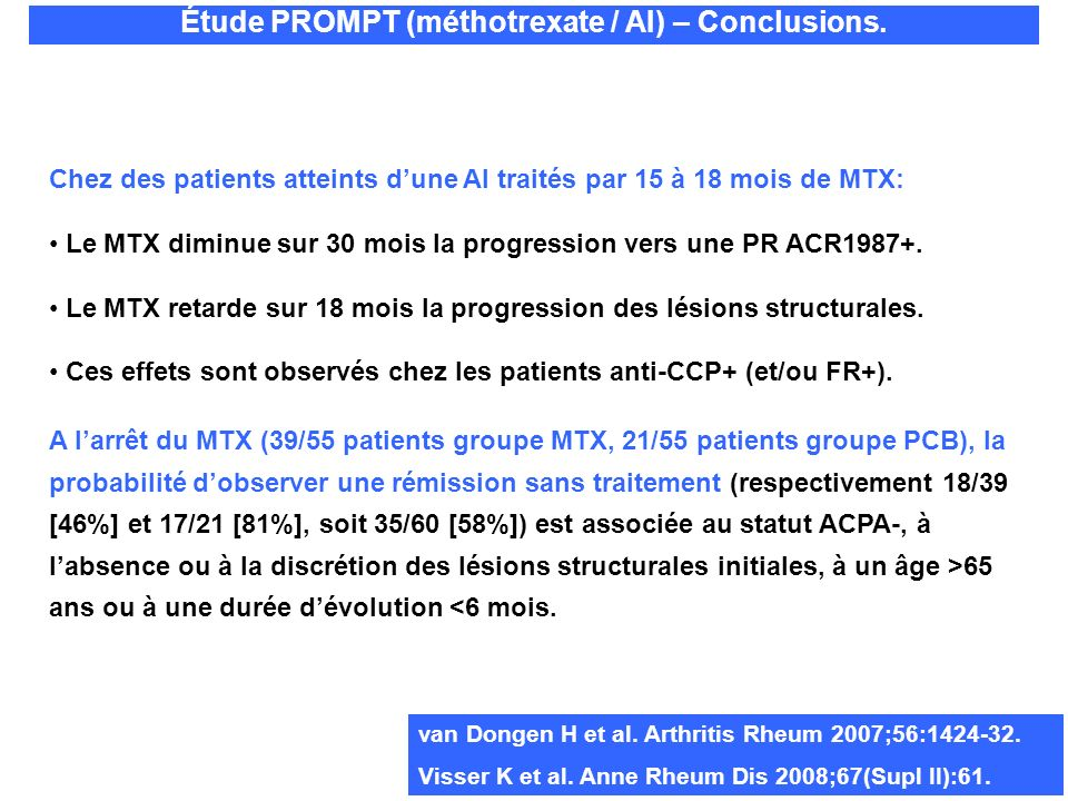 Chez des patients atteints dune AI traités par 15 à 18 mois de MTX: Le MTX diminue sur 30 mois la progression vers une PR ACR1987+. Le MTX retarde sur