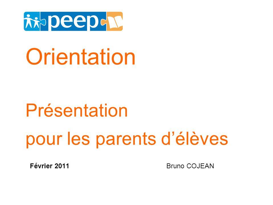 Orientation Présentation pour les parents délèves Février 2011Bruno COJEAN