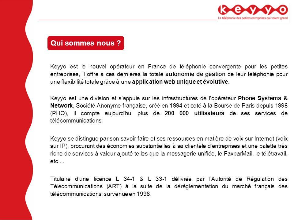 Qui sommes nous ? Keyyo est le nouvel opérateur en France de téléphonie convergente pour les petites entreprises, il offre à ces dernières la totale a