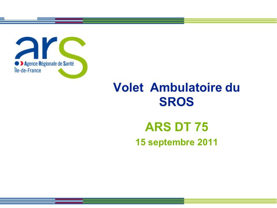 Volet Ambulatoire du SROS ARS DT 75 15 septembre 2011