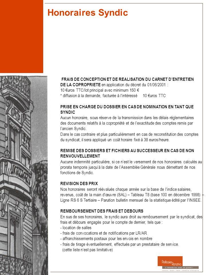 Honoraires Syndic FRAIS DE CONCEPTION ET DE REALISATION DU CARNET DENTRETIEN DE LA COPROPRIETE en application du décret du 01/06/2001 : 10 uros TTC/lo