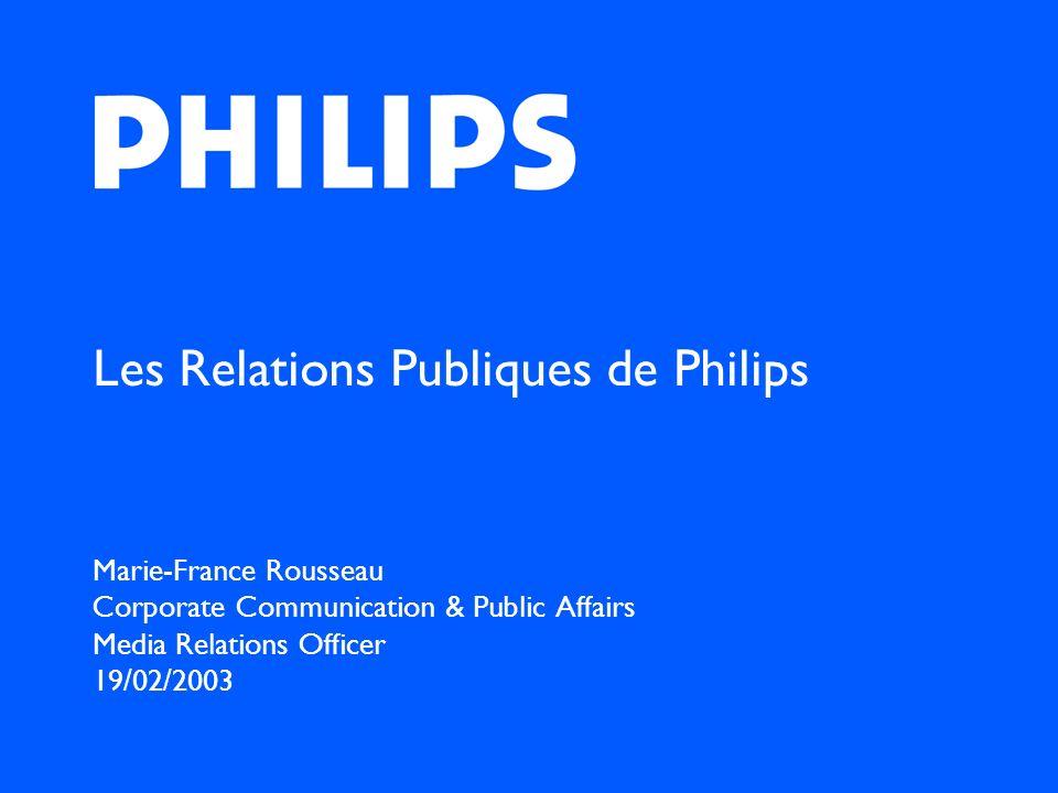 2Corporate Communication & Public Affairs 19/02/2003 Programme Présentation du département Philips au niveau mondial Philips en Belgique et au Luxembourg