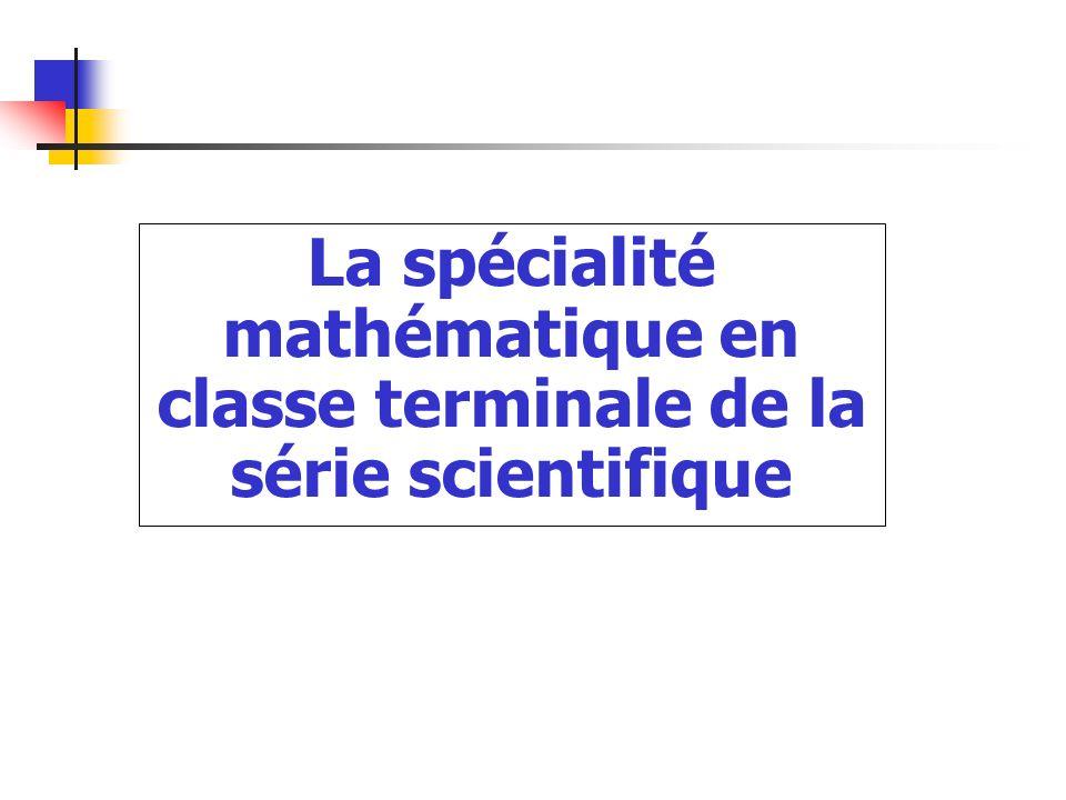 La spécialité mathématique en classe terminale de la série scientifique