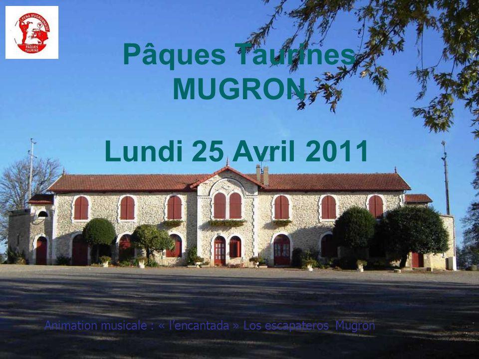 Lundi 25 Avril 2011 Pâques Taurines MUGRON Animation musicale : « lencantada » Los escapateros Mugron