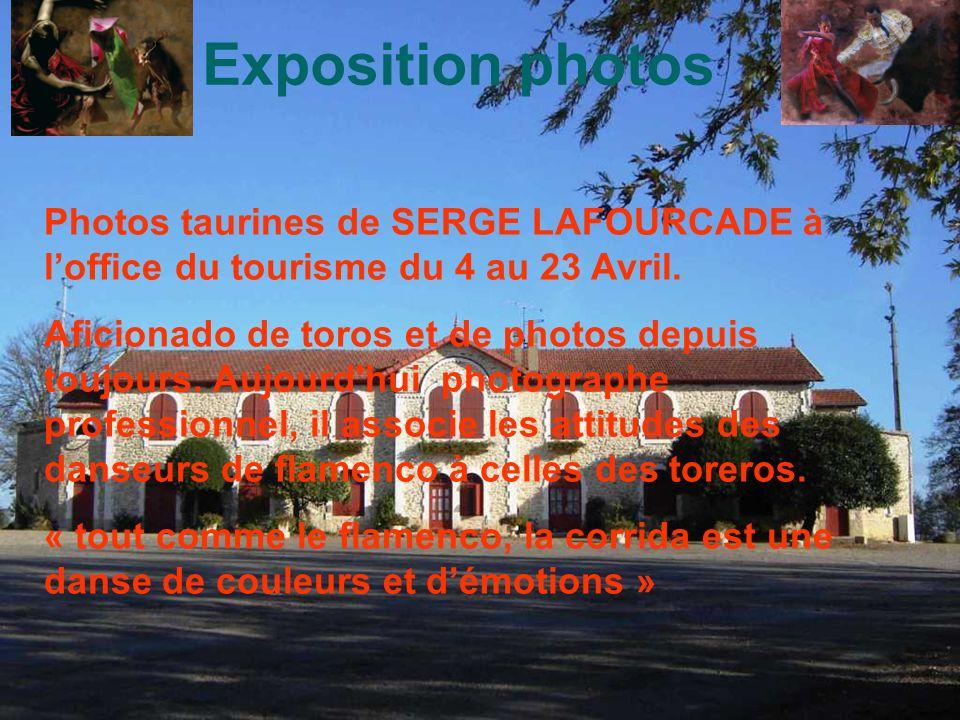 Exposition photos Photos taurines de SERGE LAFOURCADE à loffice du tourisme du 4 au 23 Avril.