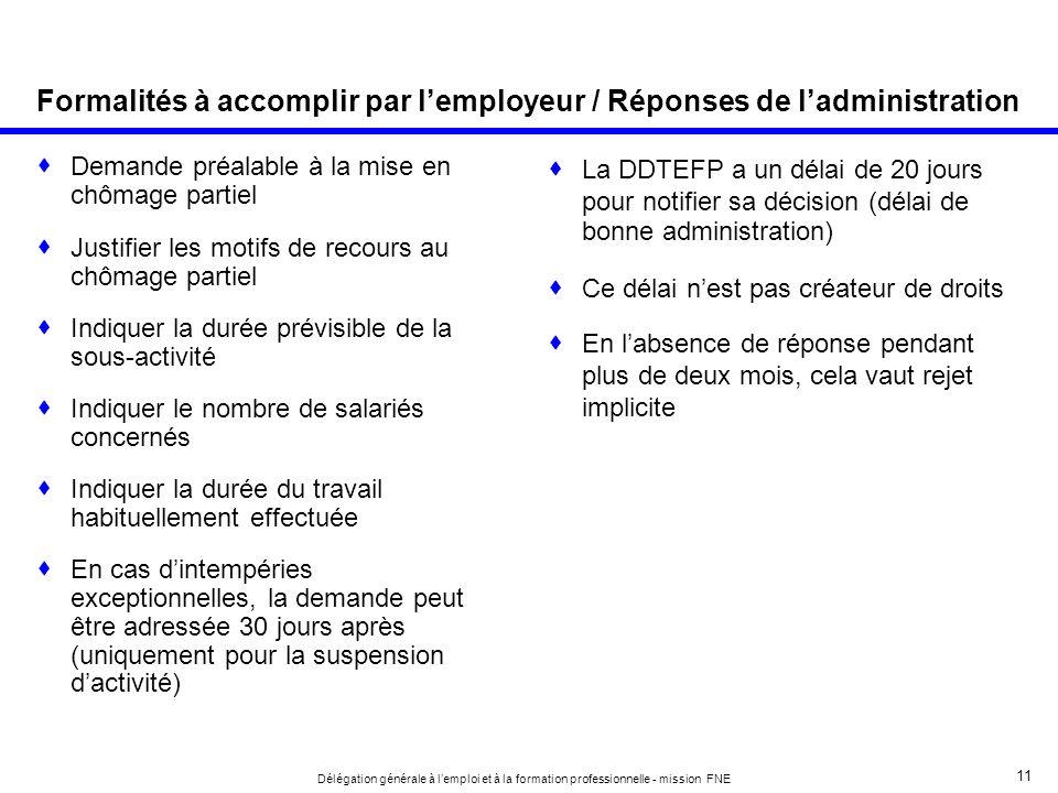 11 Délégation générale à lemploi et à la formation professionnelle - mission FNE Formalités à accomplir par lemployeur / Réponses de ladministration D