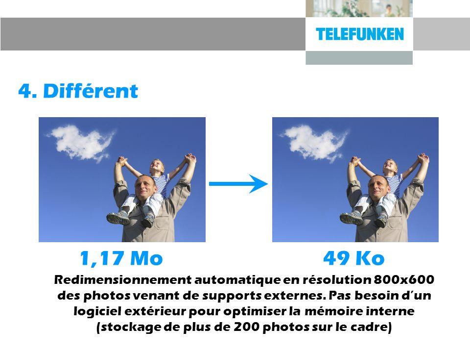 4. Différent Redimensionnement automatique en résolution 800x600 des photos venant de supports externes. Pas besoin dun logiciel extérieur pour optimi