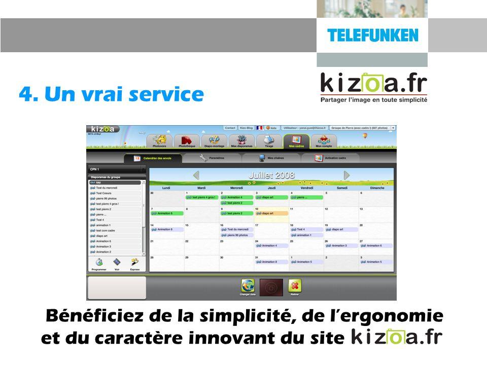 4. Un vrai service Bénéficiez de la simplicité, de lergonomie et du caractère innovant du site