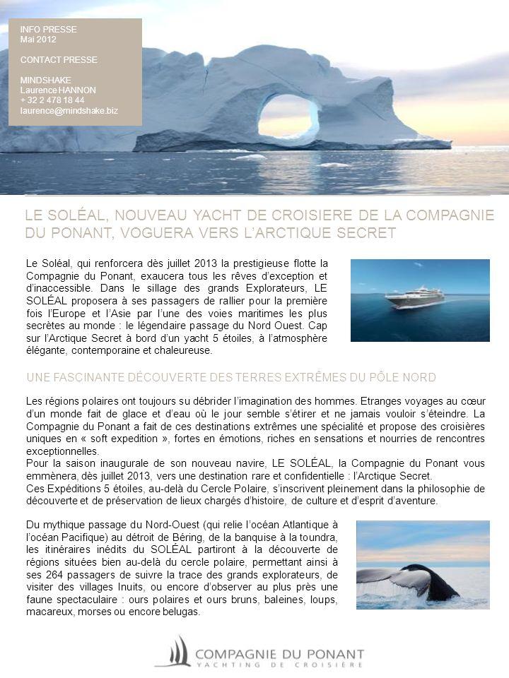 LE SOLÉAL, NOUVEAU YACHT DE CROISIERE DE LA COMPAGNIE DU PONANT, VOGUERA VERS LARCTIQUE SECRET Le Soléal, qui renforcera dès juillet 2013 la prestigie