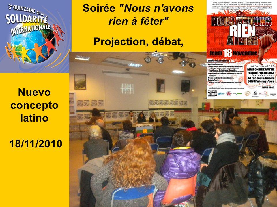 Soirée Nous n avons rien à fêter Projection, débat, concert Nuevo concepto latino 18/11/2010