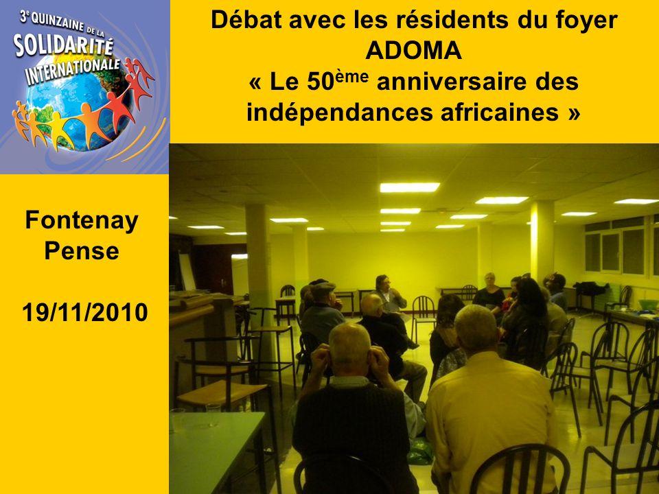 Débat avec les résidents du foyer ADOMA « Le 50 ème anniversaire des indépendances africaines » Fontenay Pense 19/11/2010