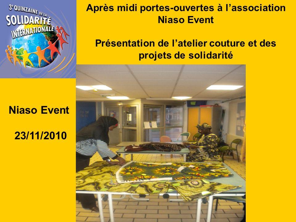 Après midi portes-ouvertes à lassociation Niaso Event Présentation de latelier couture et des projets de solidarité Niaso Event 23/11/2010