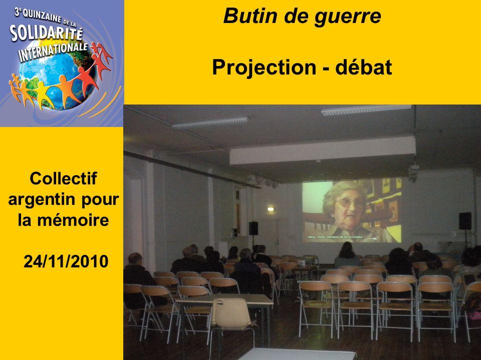 Butin de guerre Projection - débat Collectif argentin pour la mémoire 24/11/2010