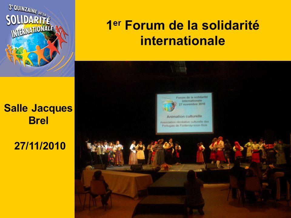 1 er Forum de la solidarité internationale Salle Jacques Brel 27/11/2010