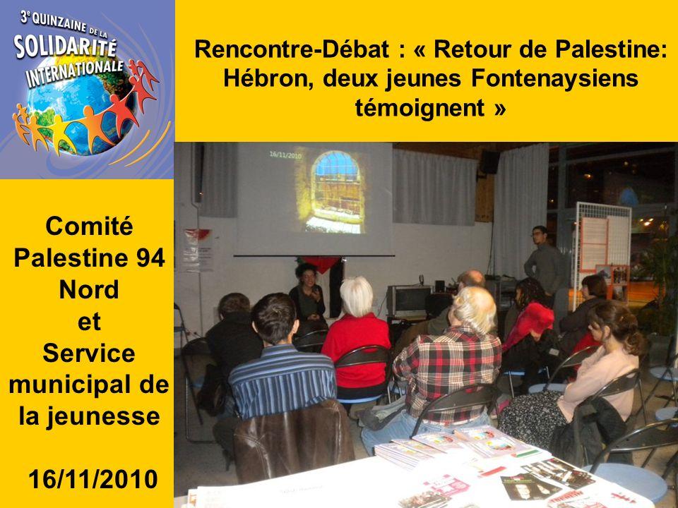 Rencontre-Débat : « Retour de Palestine: Hébron, deux jeunes Fontenaysiens témoignent » Comité Palestine 94 Nord et Service municipal de la jeunesse 16/11/2010
