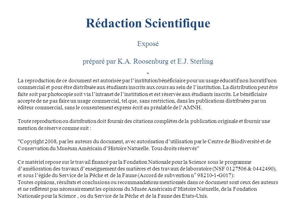 Rédaction Scientifique Exposé préparé par K.A. Roosenburg et E.J. Sterling * La reproduction de ce document est autorisée par linstitution bénéficiair