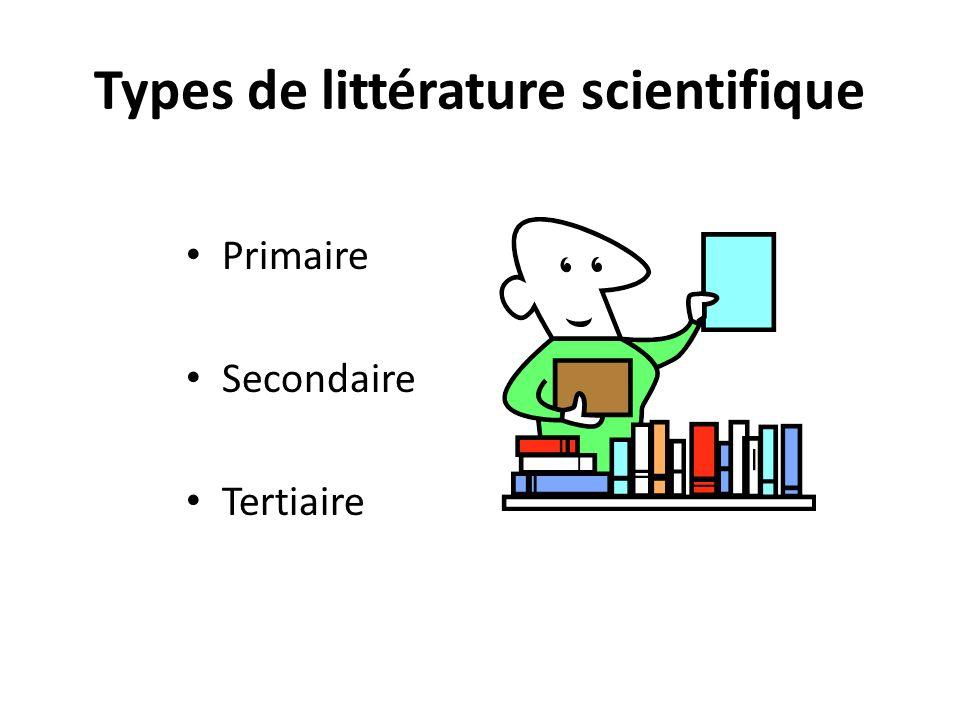 Types de littérature scientifique Primaire Secondaire Tertiaire