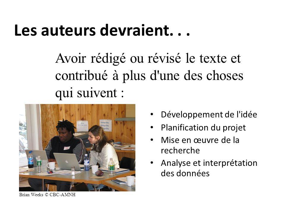 Les auteurs devraient... Développement de l'idée Planification du projet Mise en œuvre de la recherche Analyse et interprétation des données Avoir réd