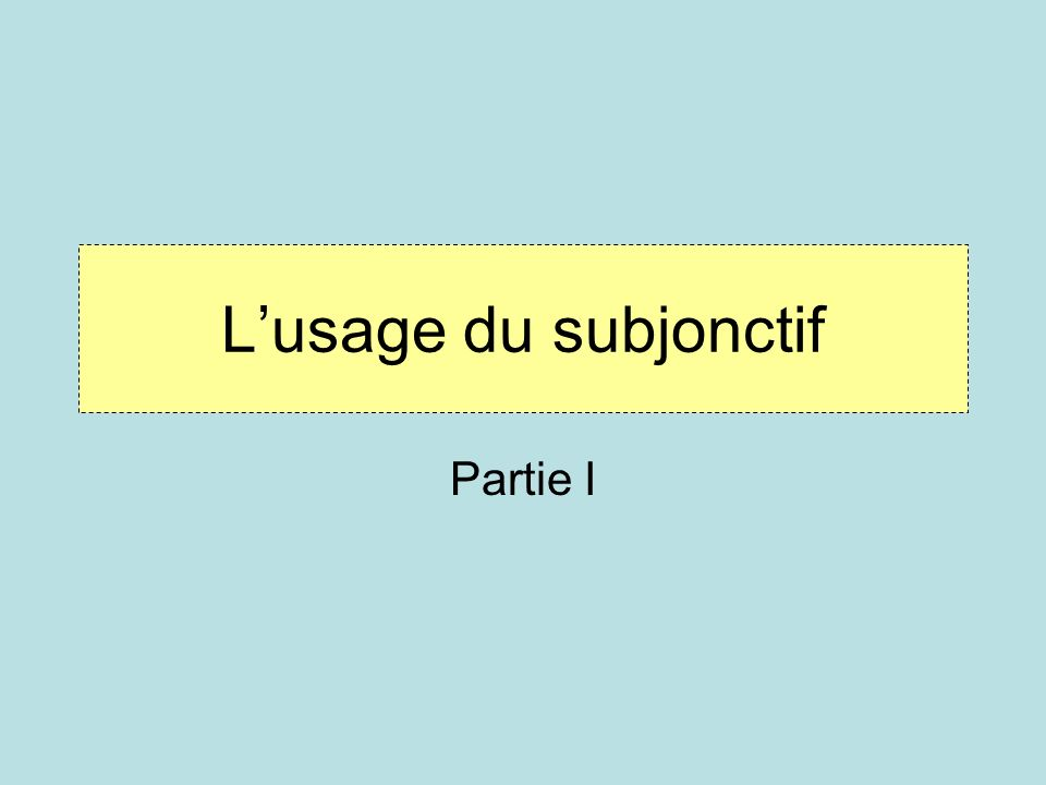 LES EXPRESSIONS QUI EXIGENT LE SUBJONCTIF il faut que(someone must, should has to, needs to; it is necessary that) Il ne faut pas que(someone must not / should not) Il faut que tu obtiennes un passeport.