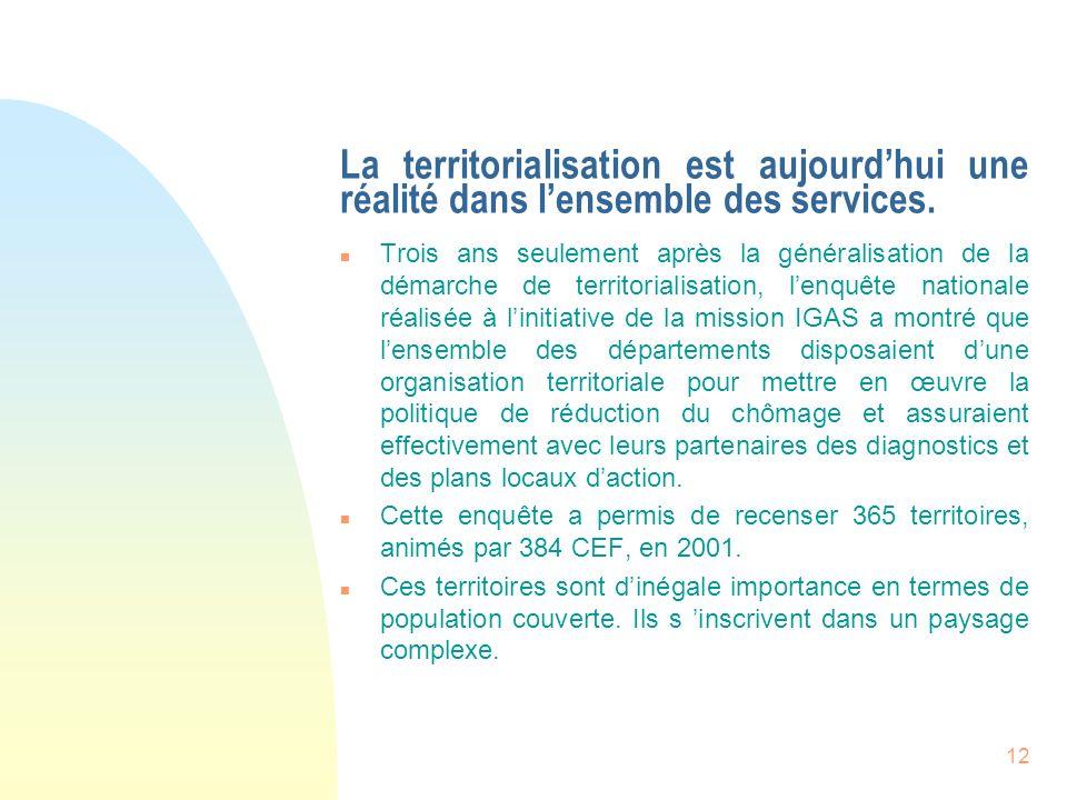 12 La territorialisation est aujourdhui une réalité dans lensemble des services. n Trois ans seulement après la généralisation de la démarche de terri