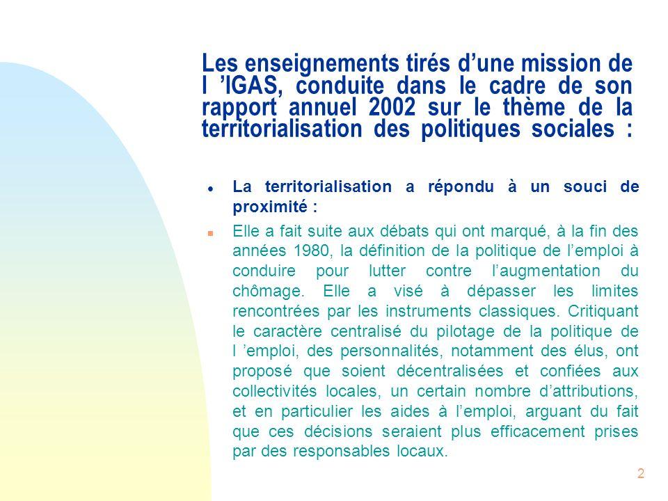 2 Les enseignements tirés dune mission de l IGAS, conduite dans le cadre de son rapport annuel 2002 sur le thème de la territorialisation des politiqu