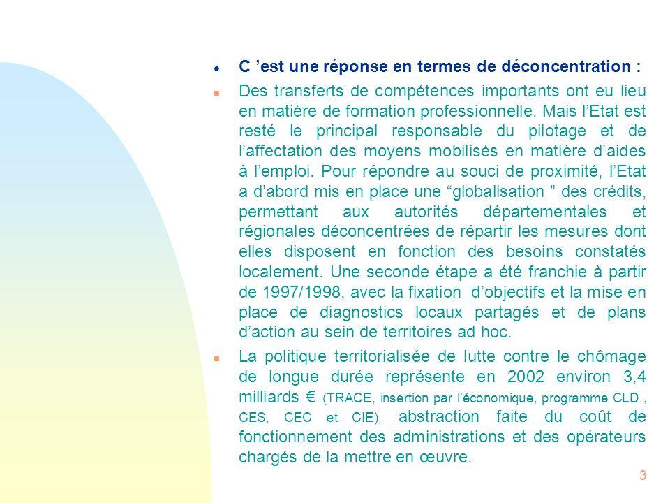 3 l C est une réponse en termes de déconcentration : n Des transferts de compétences importants ont eu lieu en matière de formation professionnelle. M