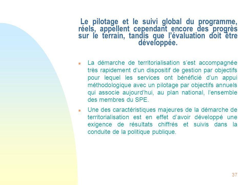 37 Le pilotage et le suivi global du programme, réels, appellent cependant encore des progrès sur le terrain, tandis que lévaluation doit être dévelop