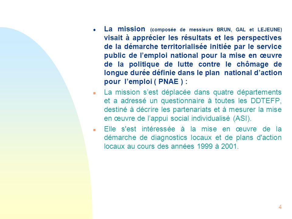 4 l La mission (composée de messieurs BRUN, GAL et LEJEUNE) visait à apprécier les résultats et les perspectives de la démarche territorialisée initié